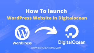 How To launch WordPress Website on DigitalOcean