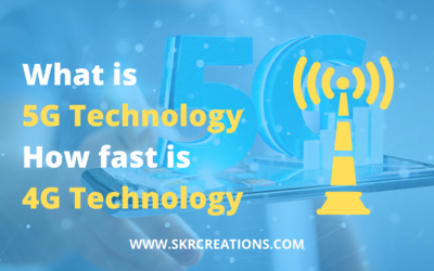 What is 5G technology, How fast is 4G technology