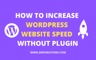 How to increase WordPress website speed without plugin in 2020