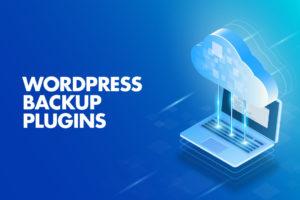 Top 10 WordPress Backup Plugins in 2021